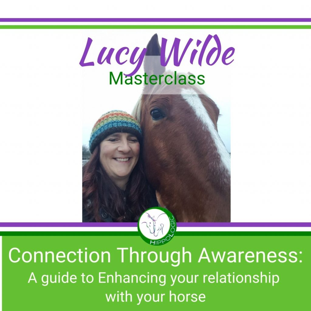 Masterclass with Lucy Wilde Connection through Awareness